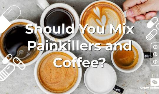 Should You Mix Painkillers Advil, Naproxen Ibuprofen and Coffee?