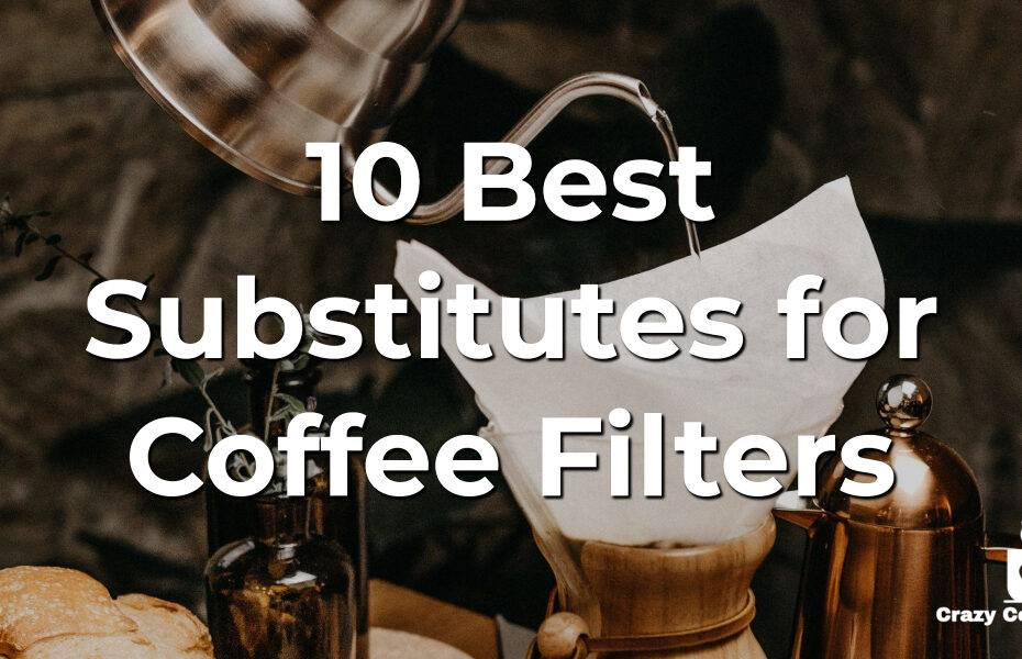 10 Best Substitutes for Coffee Filters