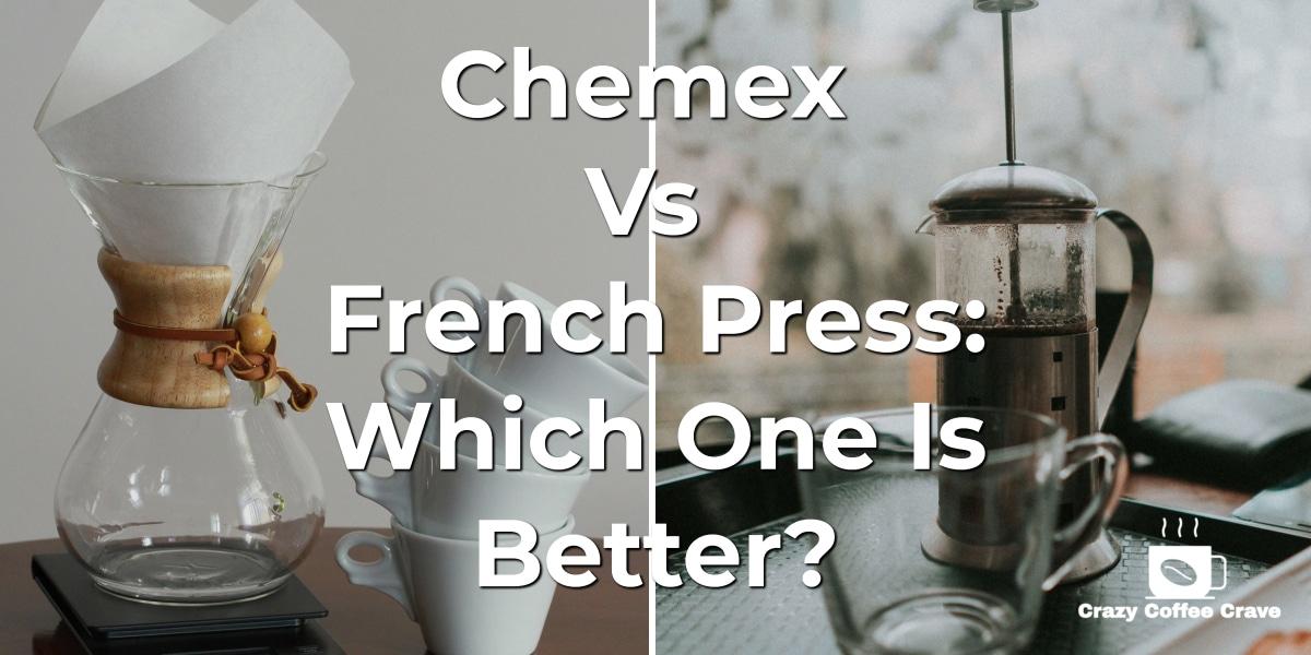 Chemex Vs French Press