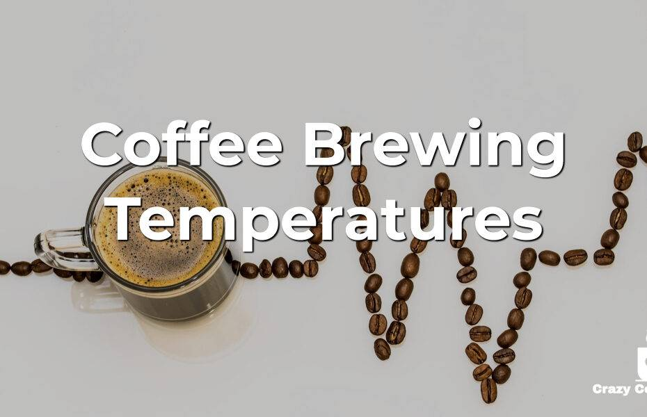 Coffee Brewing Temperatures
