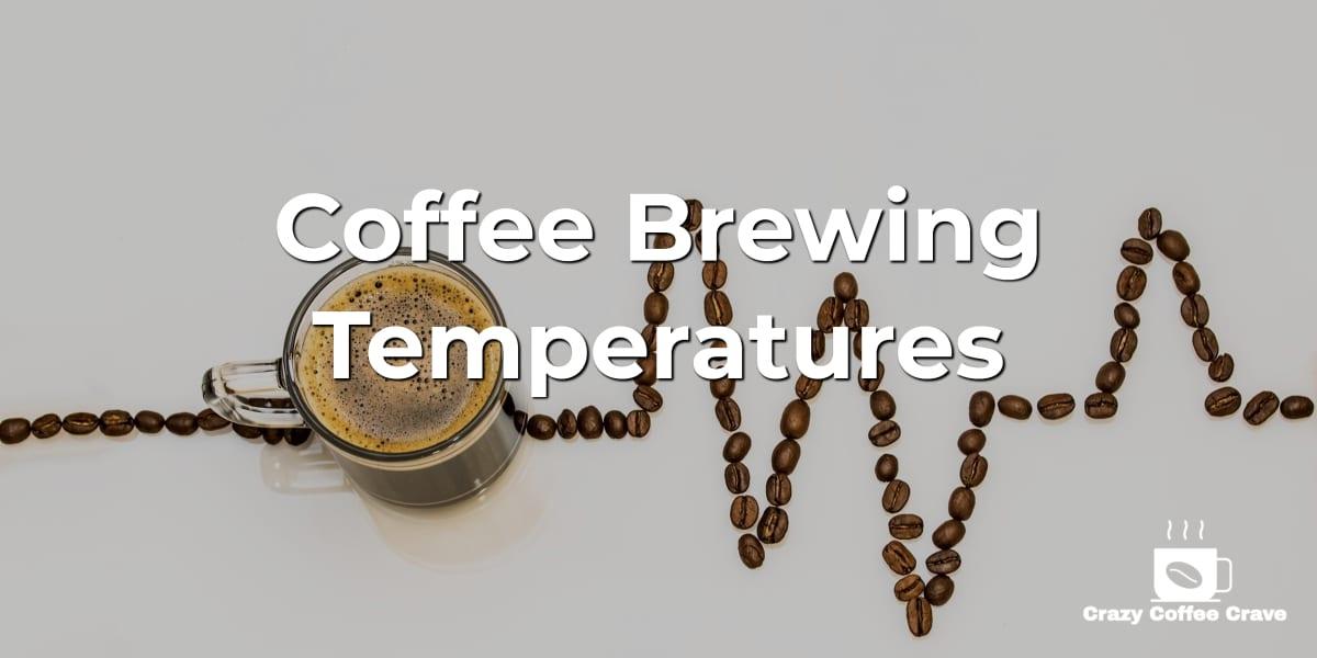 Coffee Brewing Temperatures