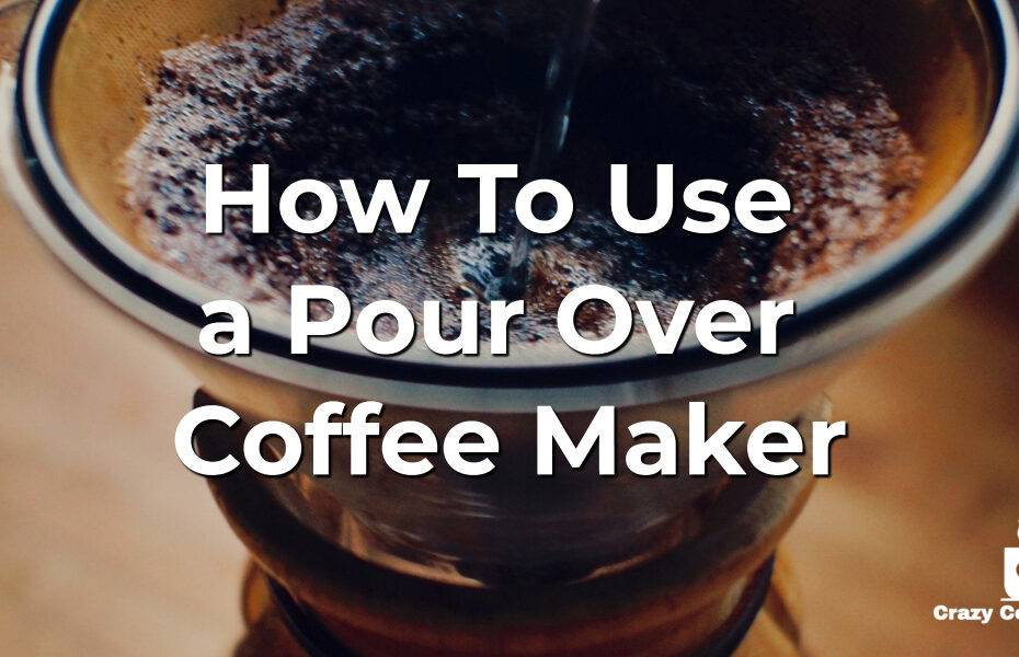 How To Use a Pour Over – Coffee Maker