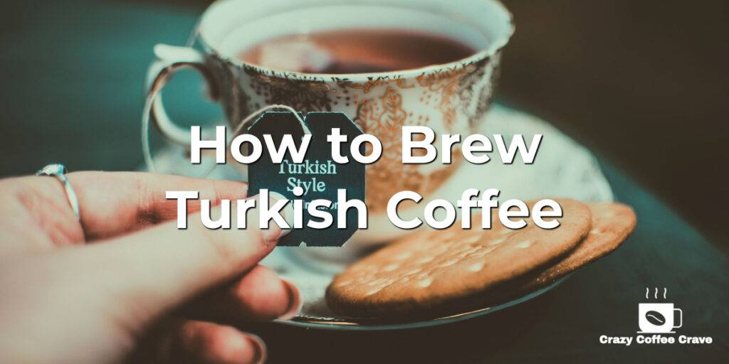 How to Brew Turkish Coffee