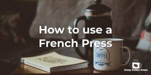 How to use a French Press