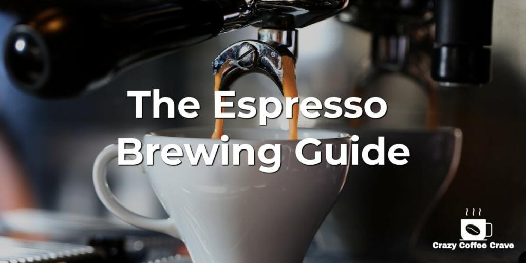 The Espresso Brewing Guide