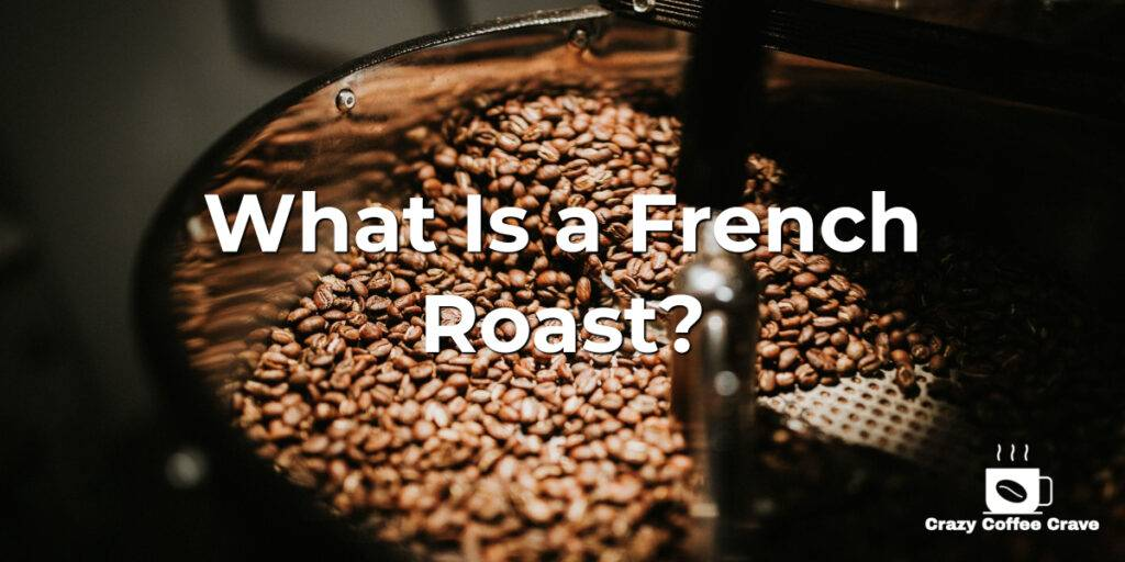 What Is a French Roast?