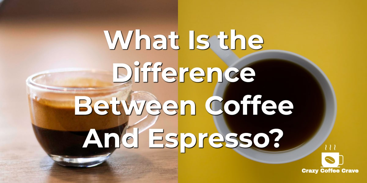 What Is the Difference Between Coffee And Espresso_ (1)