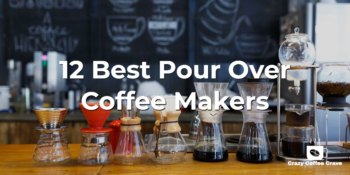 12 Best Pour Over Coffee Makers