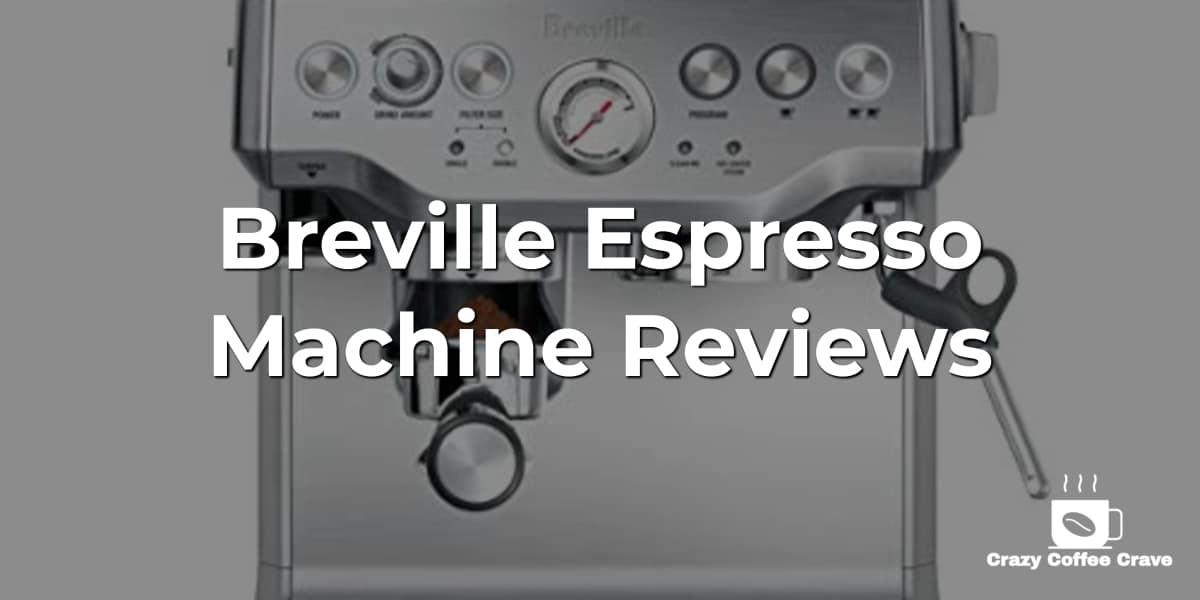 Breville Espresso Machine Reviews