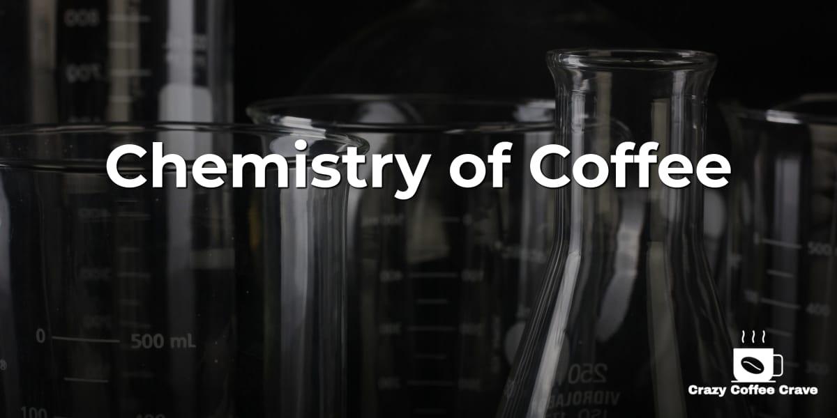 Chemistry of Coffee