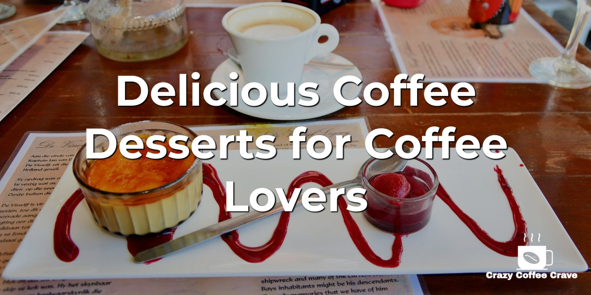 Delicious Coffee Desserts for Coffee Lovers