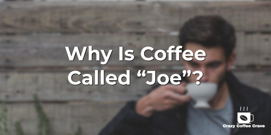"Why Is Coffee Called ""Joe""?"