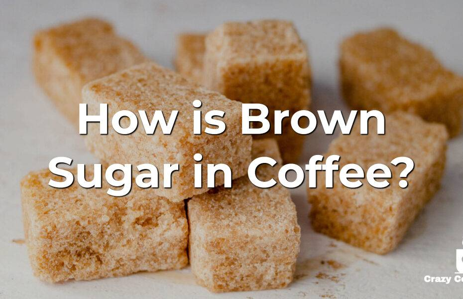 How is Brown Sugar in Coffee
