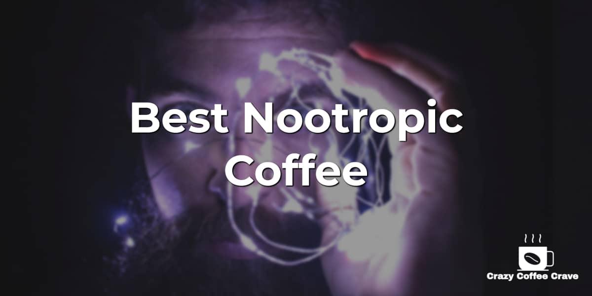 Best Nootropic Coffee
