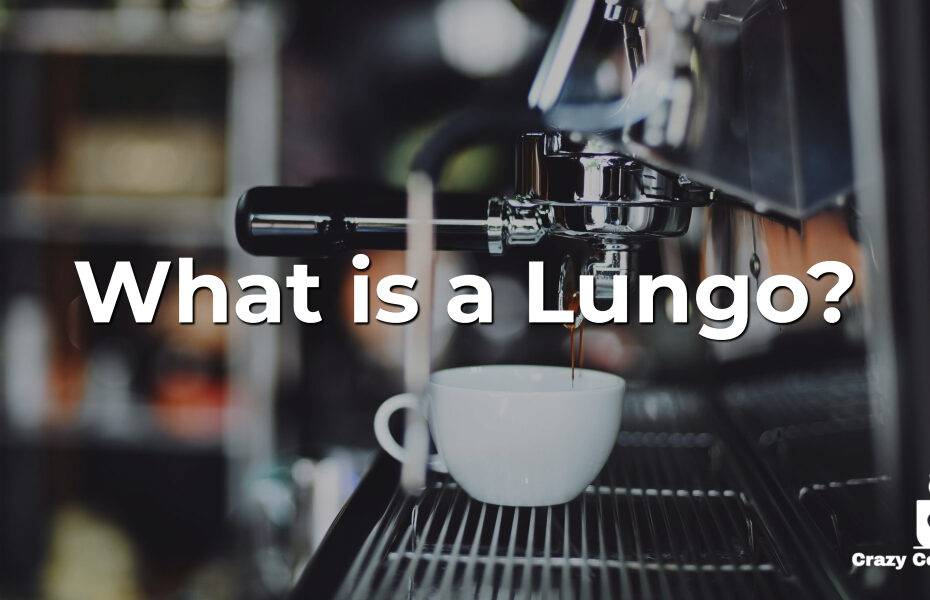 What Is A Lungo What You Need To Know About This Espresso Drink Crazy Coffee Crave