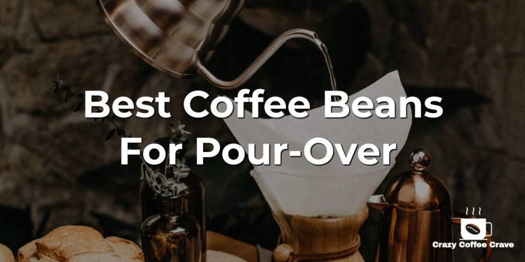 Best Coffee Beans For Pour-Over