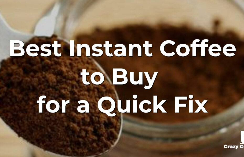 Best Instant Coffee to Buy
