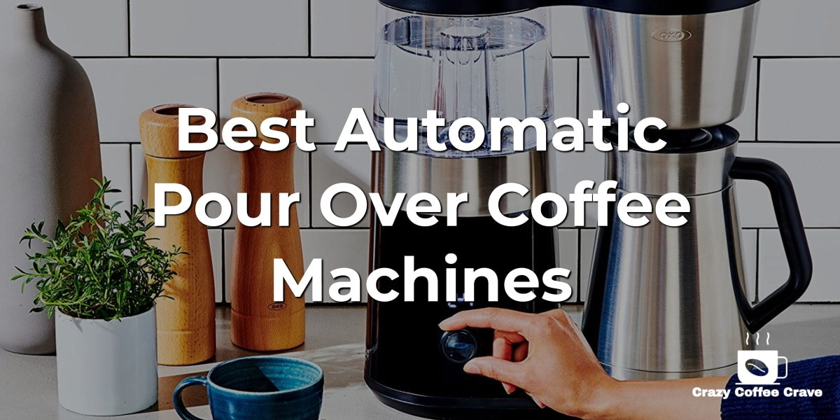 Best Automatic Pour Over Coffee Machines
