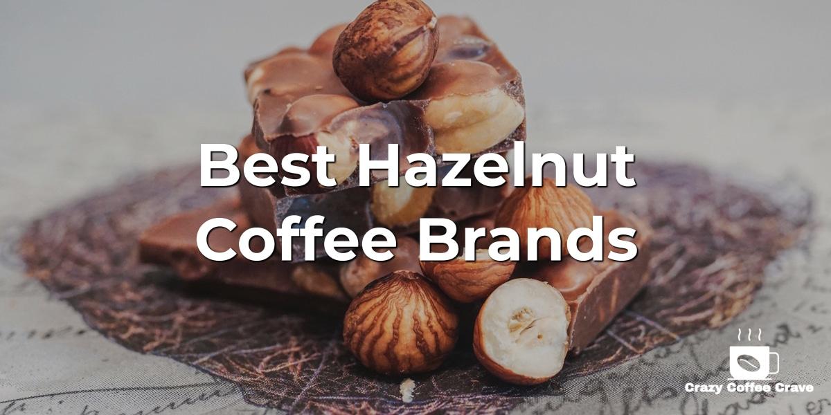 Best Hazelnut Coffee Brands