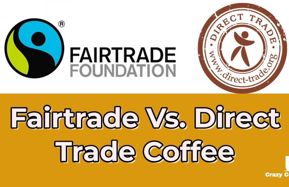 Fairtrade Vs. Direct Trade Coffee