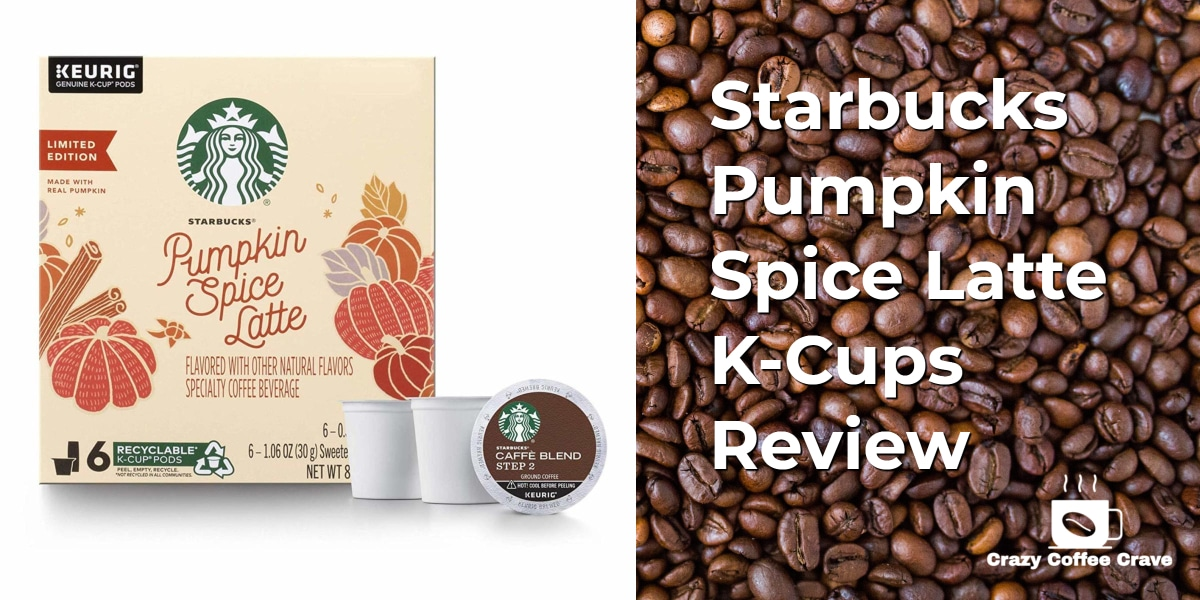 Starbucks Pumpkin Spice Latte K-Cups Review