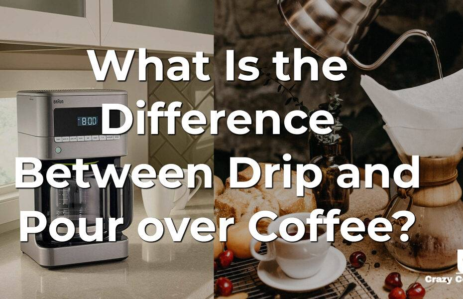 What Is the Difference Between Drip and Pour over Coffee