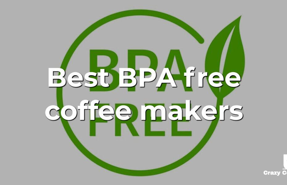 Best BPA free coffee makers