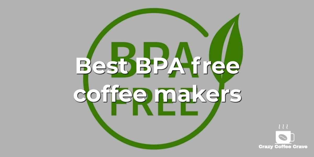 Best BPA free coffee makers