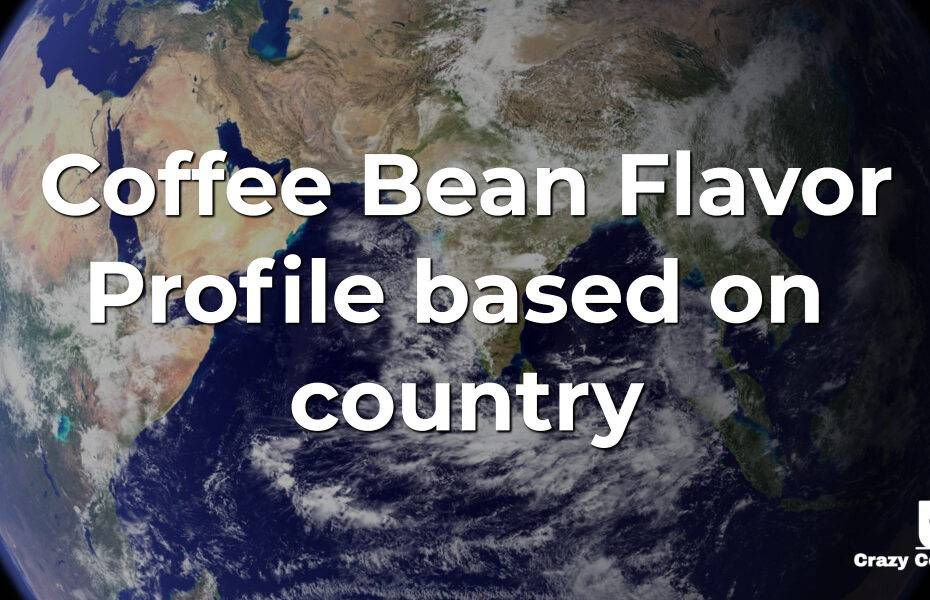 Coffee Bean Flavor Profile based on country