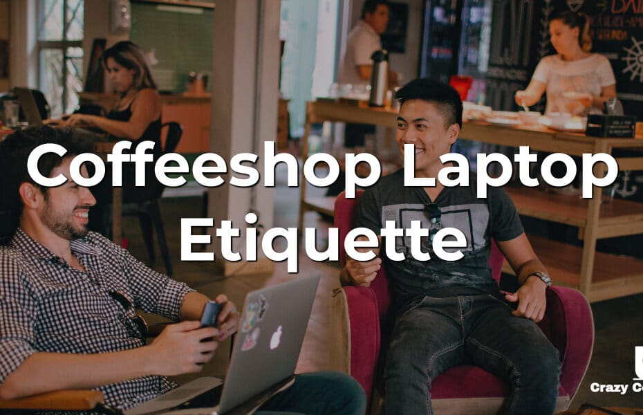 Coffeeshop Laptop Etiquette