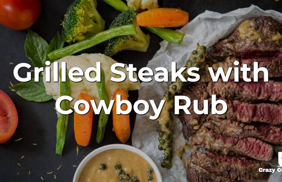Grilled Steaks with Cowboy Rub