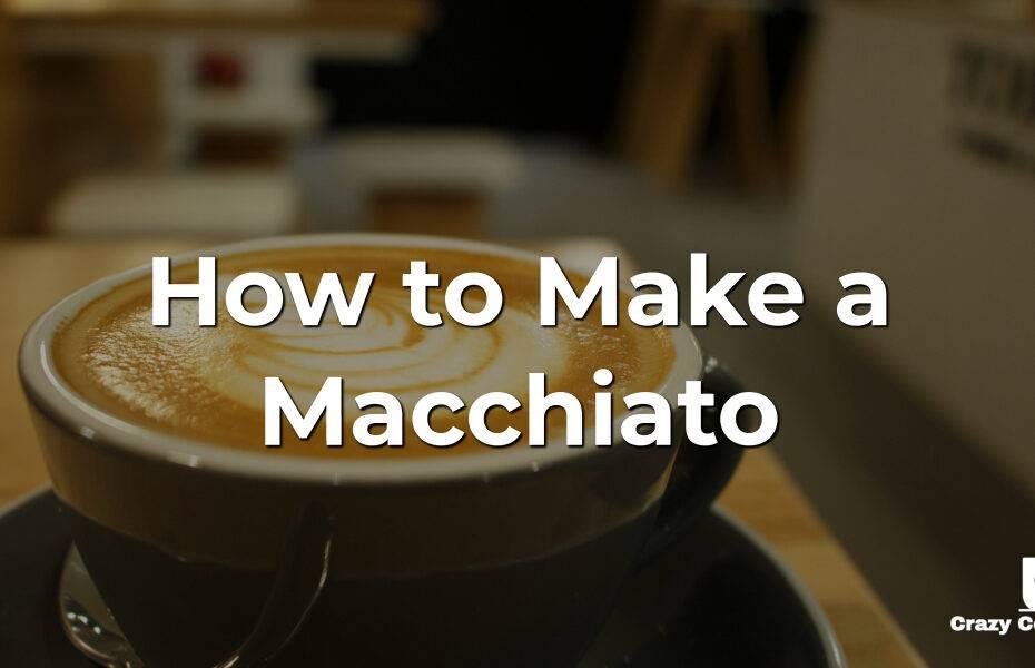 How to Make a Macchiato