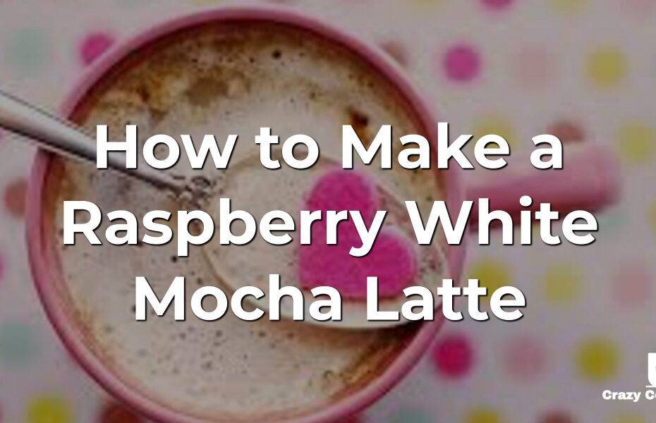How to Make a Raspberry White Mocha Latte