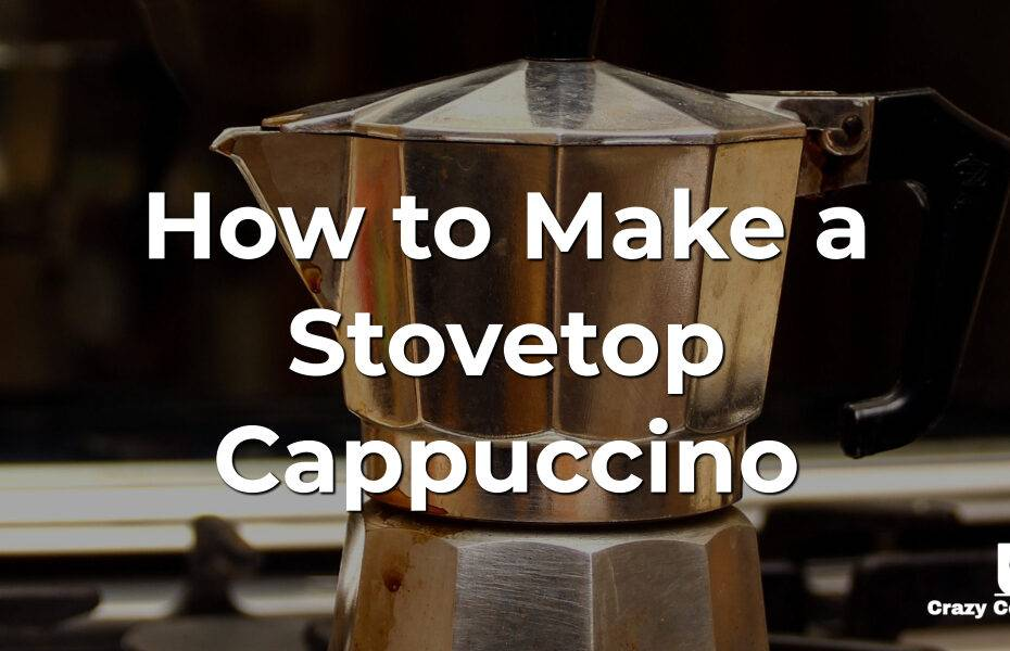 How to Make a Stovetop Cappuccino